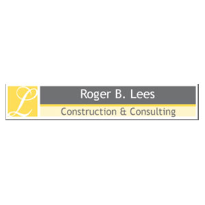 Roger B. Lees Construction & Consulting